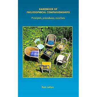 Handbook of Philosophical Companionships Principles procedures exercises by Ran & Lahav