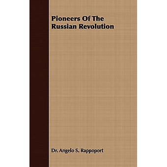 Pioneers of the Russian Revolution by Rappoport & Angelo S.
