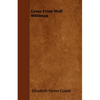 Gems From Walt Whitman by Gould & ElizabethPorter