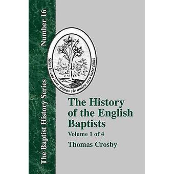 History of the English Baptists  Vol. 1 by Crosby & Thomas