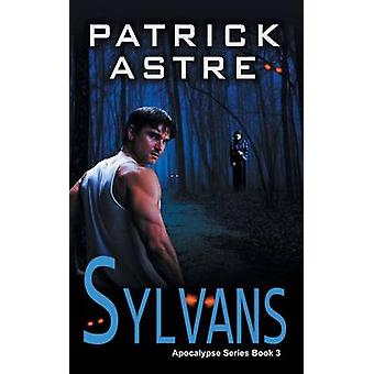 Sylvans The Apocalypse Series Book 3 by Astre & Patrick