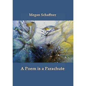 A Poem is a Parachute by Schaffner & Megan
