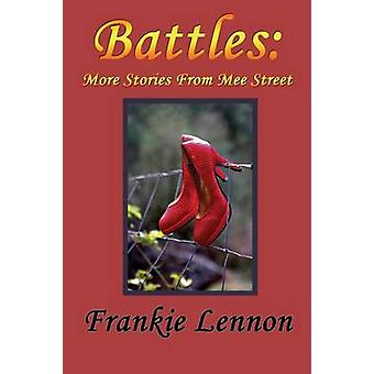 Battles More Stories from The Mee Street Chronicles by Lennon & Frankie