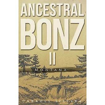 Ancestral Bonz II Montana by Silvera & Carroll