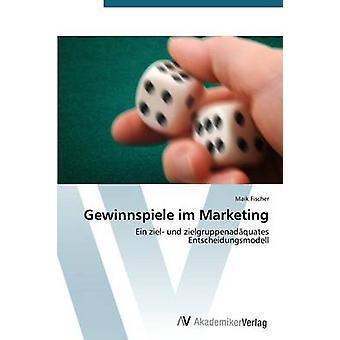 Gewinnspiele Im Marketing by Fischer Maik