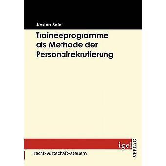 Traineeprogramme als Methode der Personalrekrutierung by Saier & Jessica