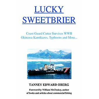Lucky Sweetbrier Coast Guard Cutter Survives WWII Okinawa Kamikazes Typhoons and More... by Oberg & Tanney Edward