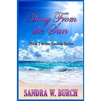 Away From the Sun Book 2 in the Seaside Series by Burch & Sandra W.