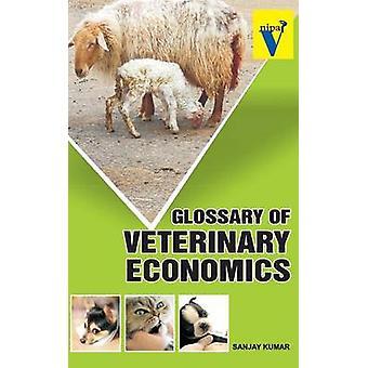 Glossary of Veterinary Economics by Kumar & Sanjay
