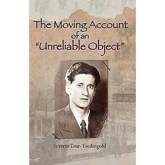 The Account of an Unreliable Object by TsurZeilingold & Severin