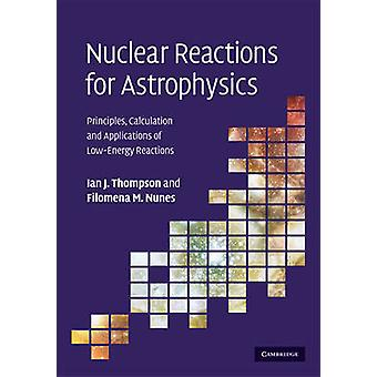 Nuclear Reactions for Astrophysics par Ian J Thompson