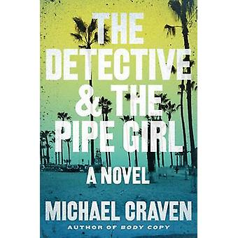 The Detective & the Pipe Girl by Michael Craven - 9780062305596 Book