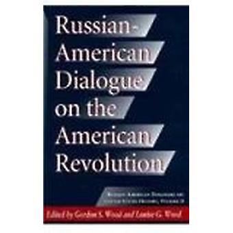 Rysk-amerikansk dialog om den amerikanska revolutionen av Gordon S. Woo