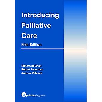Introducing Palliative Care by Robert Twycross - 9780857113498 Book