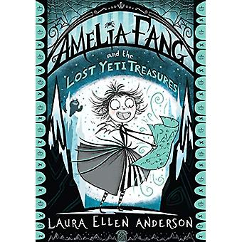 Amelia Fang and the Lost Yeti Treasures by Laura Ellen Anderson - 978