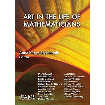 Art in the Life of Mathematicians by Anna Kepes Szemeredi - 978147041