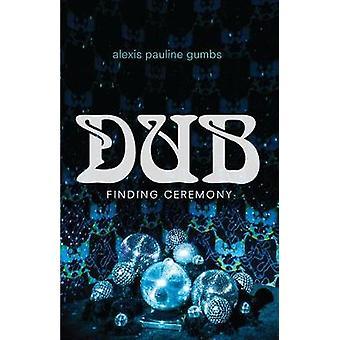 Dub - Finding Ceremony door Alexis Pauline Gumbs - 9781478006459 Boek