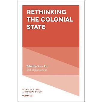 Rethinking the Colonial State by Julian Go - 9781787146556 Book