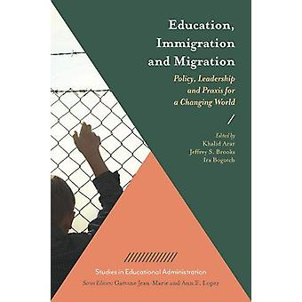 Education - Immigration and Migration - Policy - Leadership and Praxis