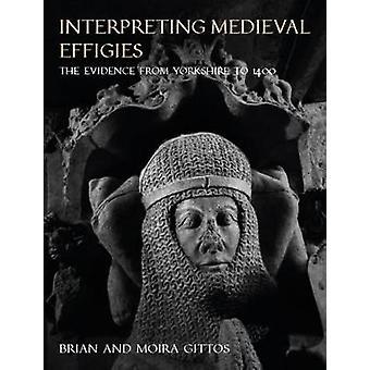 Interprétation des effigies médiévales - The Evidence from Yorkshire to 1400 b