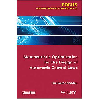 Metaheuristic Optimization for the Design of Automatic Control Laws b