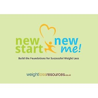 New Start New Me - Build the Foundations for Successful Weight Loss by