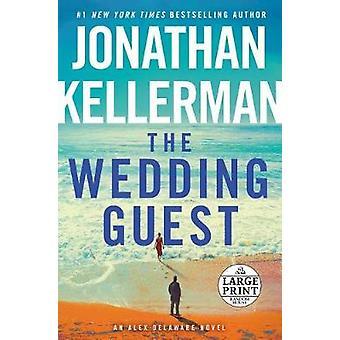 The Wedding Guest - An Alex Delaware Novel by Jonathan Kellerman - 978