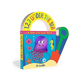 1 -2 -3 Under the Sea - A Slide-Lift-Learn Book by Jo Lodge - 97805931