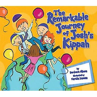The Remarkable Journey of Josh's Kippah by Barbara E. Savedoff - 9780