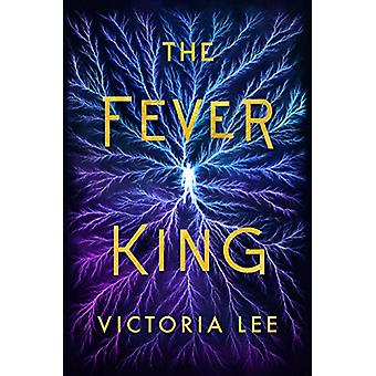 The Fever King by Victoria Lee - 9781542040402 Book