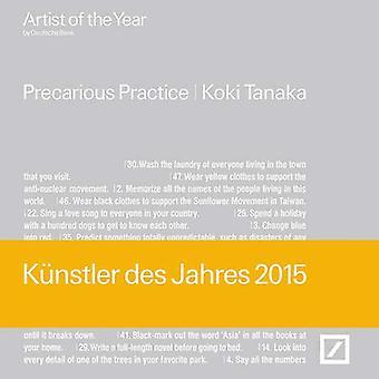 Koki Tanaka (German Edition) - Artist of The Year 2015 by Deutsche Ban