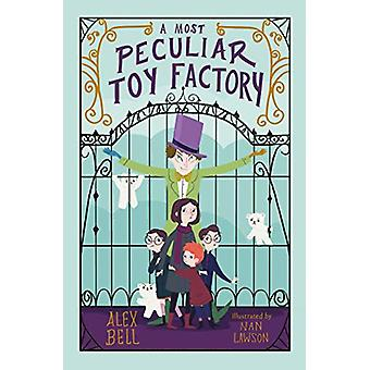 A Most Peculiar Toy Factory by Alex Bell - 9781781128756 Book