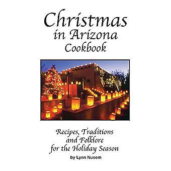 Christmas In Arizona Cookbook by Lynn Nusom - 9780914846659 Book