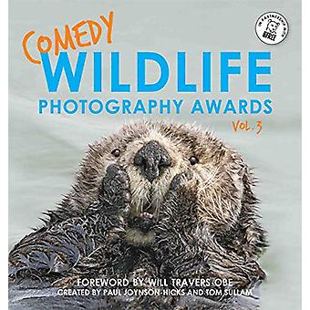 Comedy Wildlife Photography Awards Vol. 3 by Paul Joynson-Hicks &