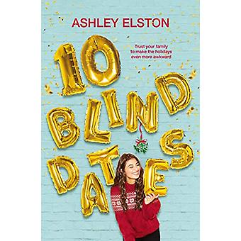 10 Blind Dates by Ashley Elston - 9781529032086 Book