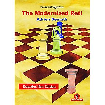 The Modernized Reti - extended second edition - A complete Repertoire