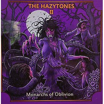 Hazytones - Hazytones II: Monarchs of Oblivion [CD] USA import