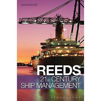 Reeds 21st Century Ship Management by John W Dickie