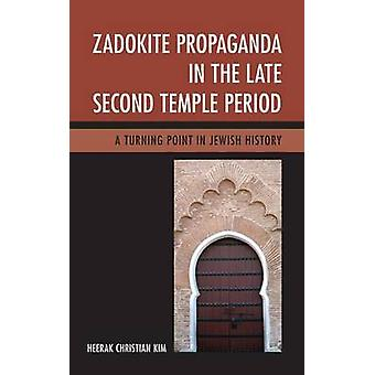 Zadokite Propaganda in the Late Second Temple Period - A Turning Point