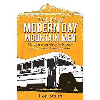 Tales of Modern Day Mountain Men by Professor Ron Smith - 97814984369