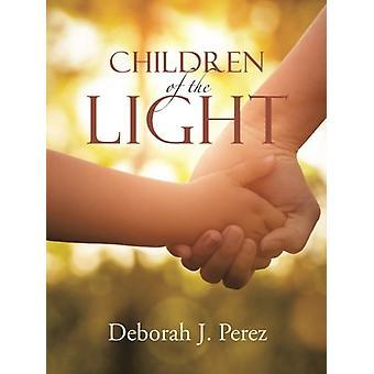 Children of the Light by Deborah J Perez - 9781512792508 Book