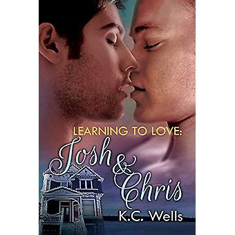 Learning to Love - Josh & Chris by K.C. Wells - 9781623804848 Book