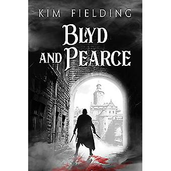 Blyd and Pearce by Kim Fielding - 9781640806702 Book