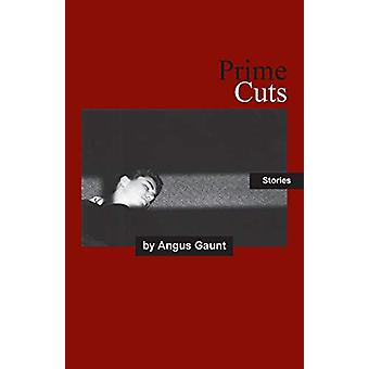 Prime Cuts by Angus Gaunt - 9781740274593 Book