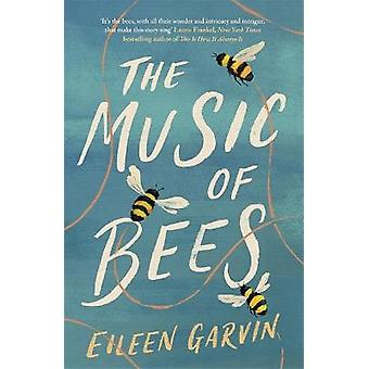The Music of Bees A heartwarming and redemptive story about the families we choose for ourselves