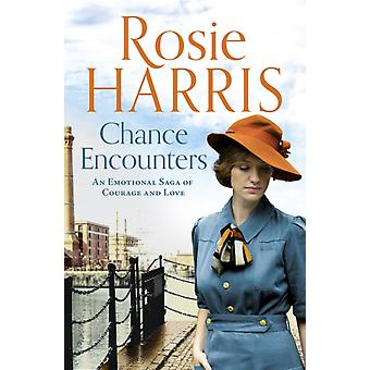 Chance Encounters  An emotional saga of courage and love by Rosie Harris