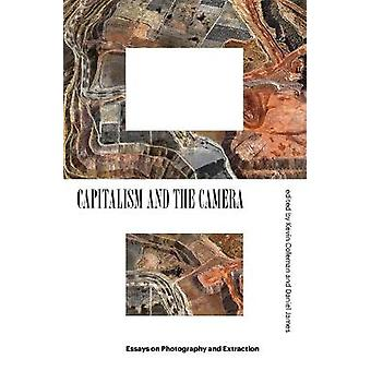 Capitalism and the Camera Essays on Photography and Extraction