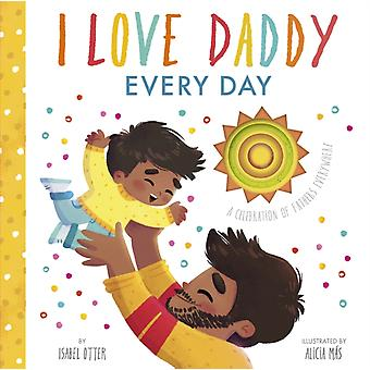 I Love Daddy Every Day door Isabel Otter