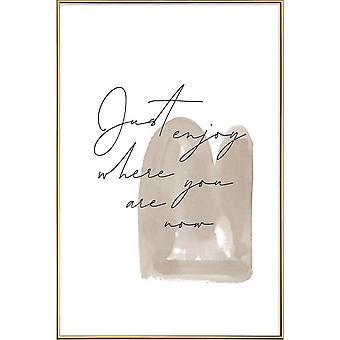 JUNIQE Print - Bara njut - Motivation Affisch i Brunt & Cream White