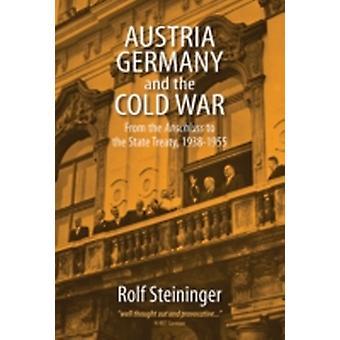 Austria Alemania y la Guerra Fría Desde el ltIgtAnschlussltIgt al Tratado estatal de 19381955 por Rolf Steininger